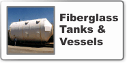 Fiberglass Tanks and Vessells